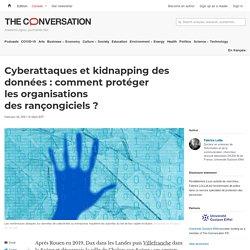 Cyberattaques etkidnapping des données: comment protéger lesorganisations des rançongiciels?