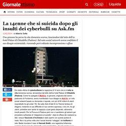 La 14enne che si suicida dopo gli insulti dei cyberbulli su Ask.fm