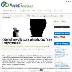 Cyberbullismo alle scuole primarie. Cosa fanno i baby cyberbulli?