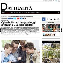Cyberbullismo: i ragazzi oggi diventano Guerrieri digitali