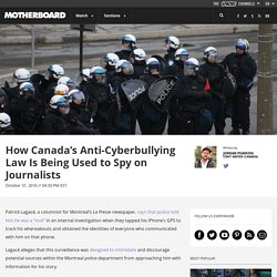 How Canada's Anti-Cyberbullying Law Is Being Used to Spy on Journalists