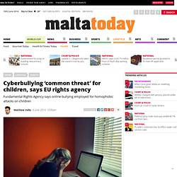 Cyberbullying 'common threat' for children, says EU rights agency - MaltaToday.com.mt