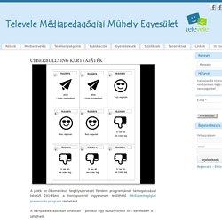 Cyberbullying kártyajáték - Televele Médiapedagógiai Műhely Egyesület