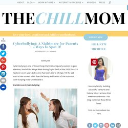 Cyberbullying: A Nightmare for Parents + 4 Ways to Spot It! - The Chill Mom