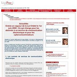 Loi Châtel le 1er juin 2008 : Ce qui change pour les abonnés à un service de communication électronique et pour les cyberconsommateurs - Droits des sociétés PME