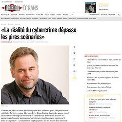 « La réalité du cybercrime dépasse les pires scénarios »