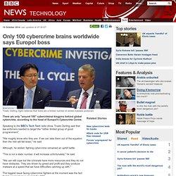Only 100 cybercrime brains worldwide says Europol boss