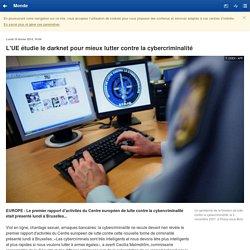 L'UE étudie le darknet pour mieux lutter contre la cybercriminalité