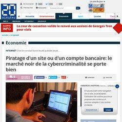 Piratage d'un site ou d'un compte bancaire: le marché noir de la cybercriminalité se porte bien