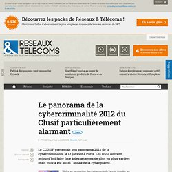 Le panorama de la cybercriminalité 2012 du Clusif particulièrement alarmant - Actualités RT Sécurité
