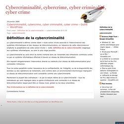 Cybercriminalité, cybercrime, cyber criminalité, cyber crime