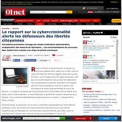 Le rapport sur la cybercriminalité alerte les défenseurs des libertés citoyennes