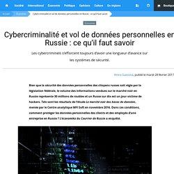 Cybercriminalité et vol de données en Russie : ce qu'il faut savoir