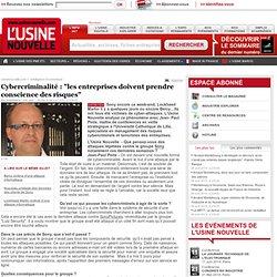 """Cybercriminalité : """"les entreprises doivent prendre conscience des risques"""""""