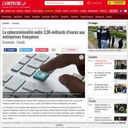 La cybercriminalité coûte 3,36 milliards d'euros aux entreprises françaises - 08/03/2016 - ladepeche.fr