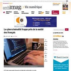 La cybercriminalité frappe près de la moitié des Français