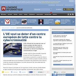L'UE veut se doter d'un centre européen de lutte contre la cybercriminalité