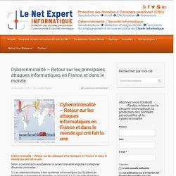 Cybercriminalité - Retour sur les attaques informatiques en France et dans le monde qui ont fait la une