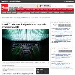La GRC crée une équipe de lutte contre la cybercriminalité
