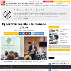 Cybercriminalité : la menace plane