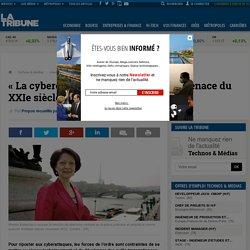 « La cybercriminalité est la nouvelle menace du XXIe siècle »