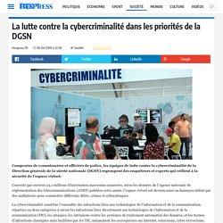 La lutte contre la cybercriminalité dans les priorités de la DGSN