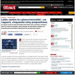 Lutte contre la cybercriminalité : un rapport, cinquante-cinq propositions