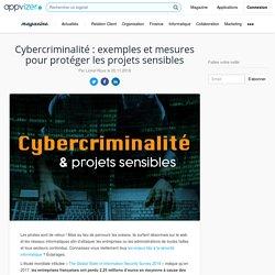 Cybercriminalité : exemples et mesures pour protéger les projets sensibles