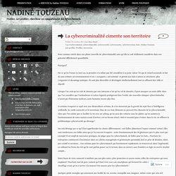 La cybercriminalité cimente son territoire