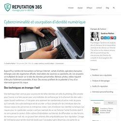 Cybercriminalité et usurpation d'identité numérique - REPUTATION 365