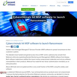 Cybercriminals hit MSP software to launch Ransomware