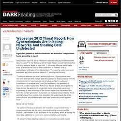 Websense 2012 Threat Report: How Cybercriminals Are Infecting Networks And Stealing Data Undetected