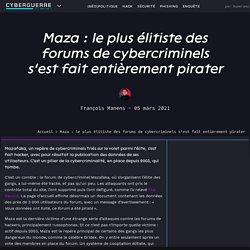 Maza : le plus élitiste des forums de cybercriminels s'est fait entièrement pirater
