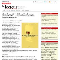 Patrice Corriveau et Francis Fortin : Cybercriminels et autres prédateurs virtuels (VLB)