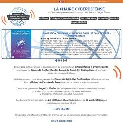 LA CHAIRE CYBERDÉFENSE - La Chaire de Cyberdéfense et Cybersécurité Saint-Cyr, Sogeti, Thales