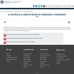 La stratégie de la France en matière de cyberdéfense et cybersécurité