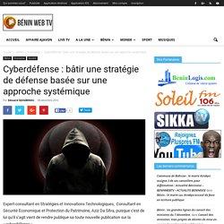 Cyberdéfense : bâtir une stratégie de défense basée sur une approche systémique