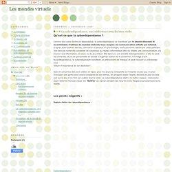 Les mondes virtuels: La cyberdépendance, une addiction virtuelle bien réelle