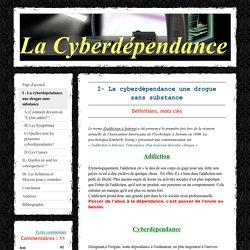 I - La cyberdépendance une drogue sans substance - La cyberdépendance TPE 2009-2010