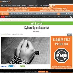 Cyberdépendance(s) - Tous addicts ?