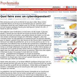 Quoi faire avec un cyberdépendant?