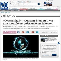 «Cyberdjihad»: «On sent bien qu'il y a une montée en puissance en France»