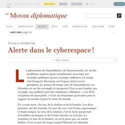 Alerte dans le cyberespace !, par Paul Virilio (Le Monde diplomatique, août 1995)