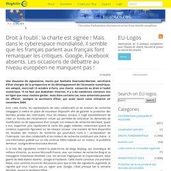 Droit à l'oubli : la charte est signée ! Mais dans le cyberespace mondialisé, il semble que les français parlent aux français font remarquer les critiques. Google, Facebook absents. Les occasions de débattre au niveau européen ne manquent pas !