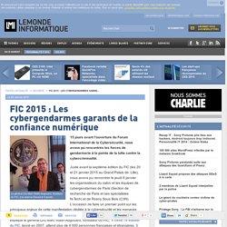 FIC 2015 : Les cybergendarmes garants de la confiance numérique