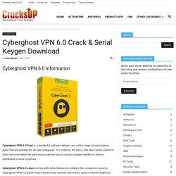 Cyberghost VPN 6.0 Crack & Serial Keygen Download