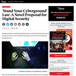 'Stand Your Cyberground' Law: A Novel Proposal for Digital Security