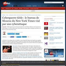 Cyberguerre tiède : le bureau de Moscou du New York Times visé par une cyberattaque - ZDNet