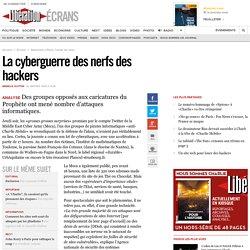 La cyberguerre des nerfs des hackers
