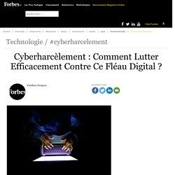 Cyberharcèlement : Comment Lutter Efficacement Contre Ce Fléau Digital
